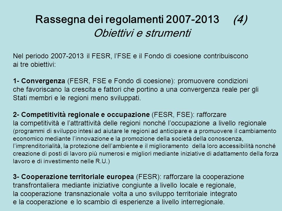 Rassegna dei regolamenti 2007-2013 (4)