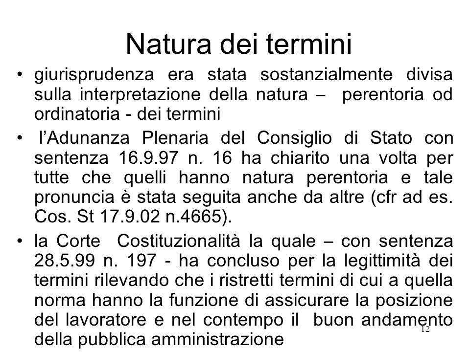 Natura dei termini giurisprudenza era stata sostanzialmente divisa sulla interpretazione della natura – perentoria od ordinatoria - dei termini.
