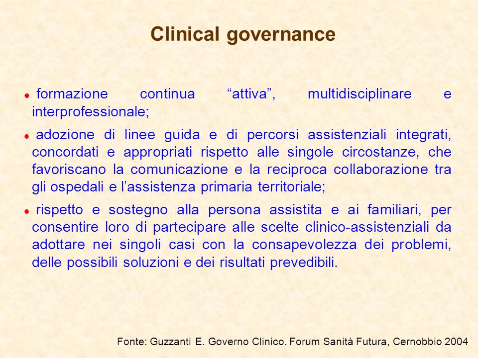 Clinical governance formazione continua attiva , multidisciplinare e interprofessionale;