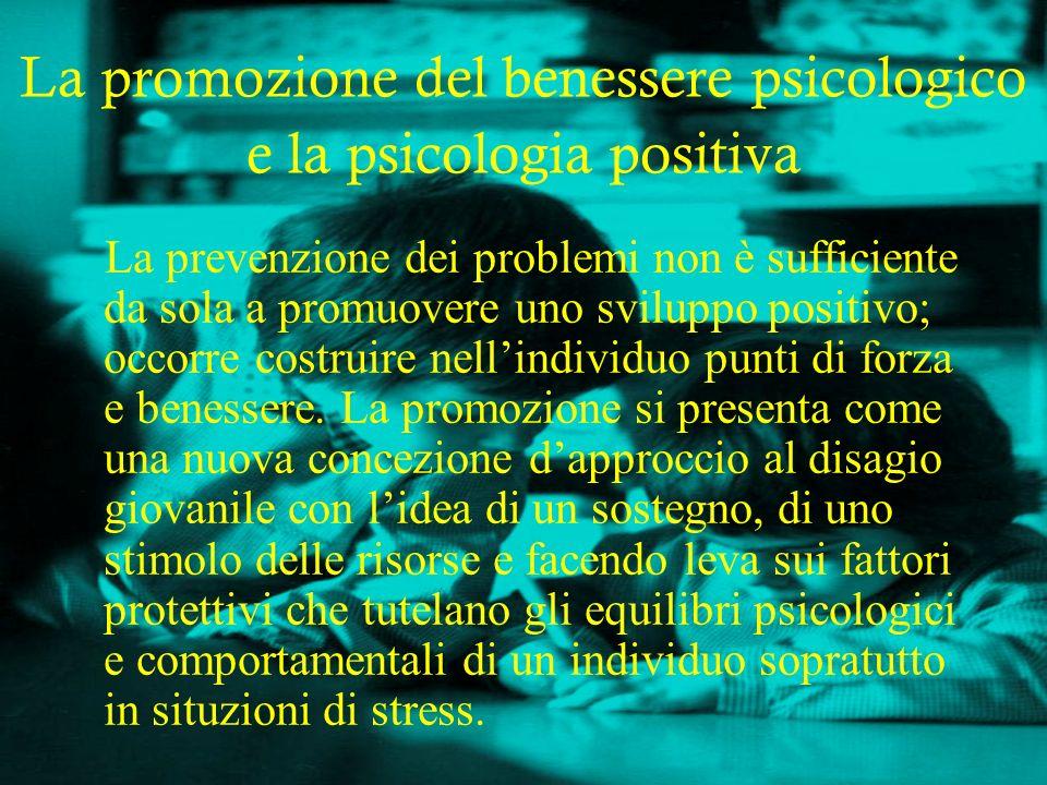 La promozione del benessere psicologico e la psicologia positiva