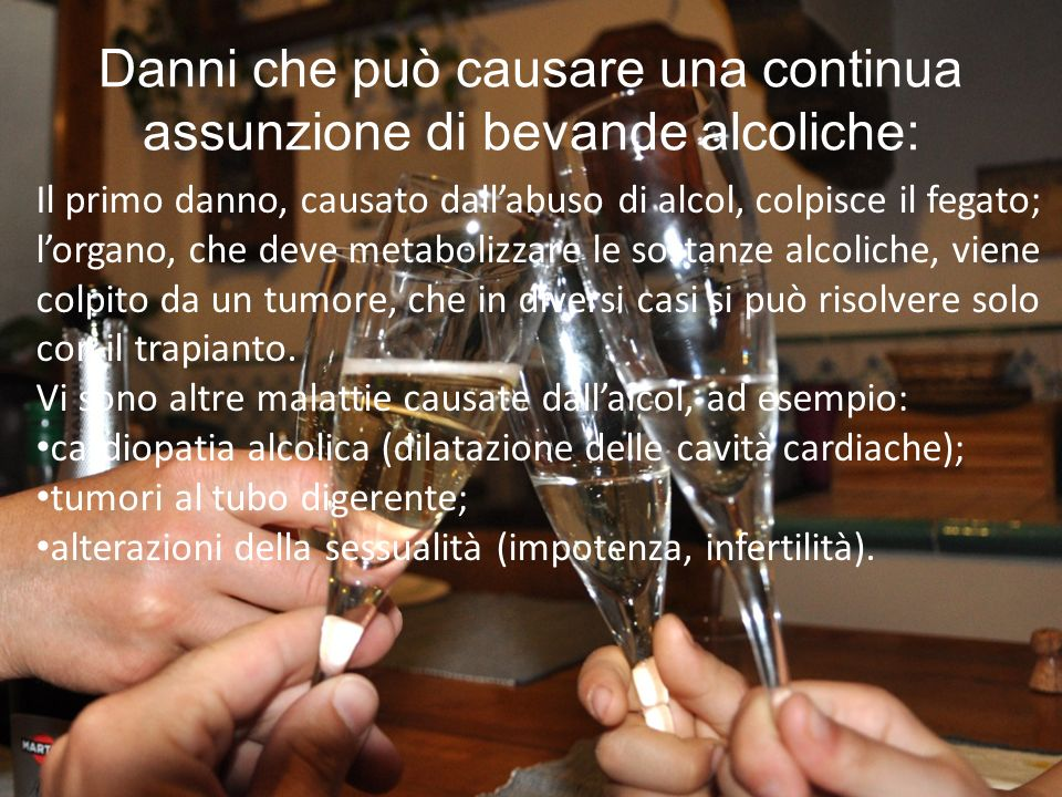 Danni che può causare una continua assunzione di bevande alcoliche: