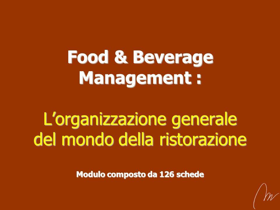 Food & Beverage Management : L'organizzazione generale del mondo della ristorazione Modulo composto da 126 schede