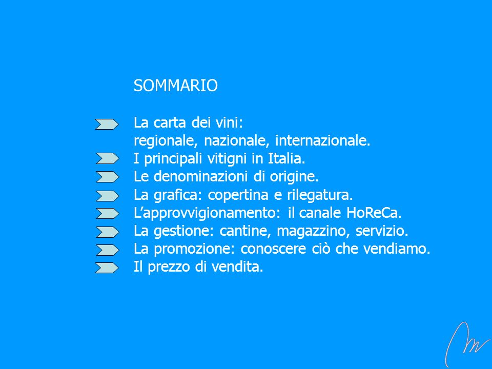 SOMMARIO. La carta dei vini:. regionale, nazionale, internazionale