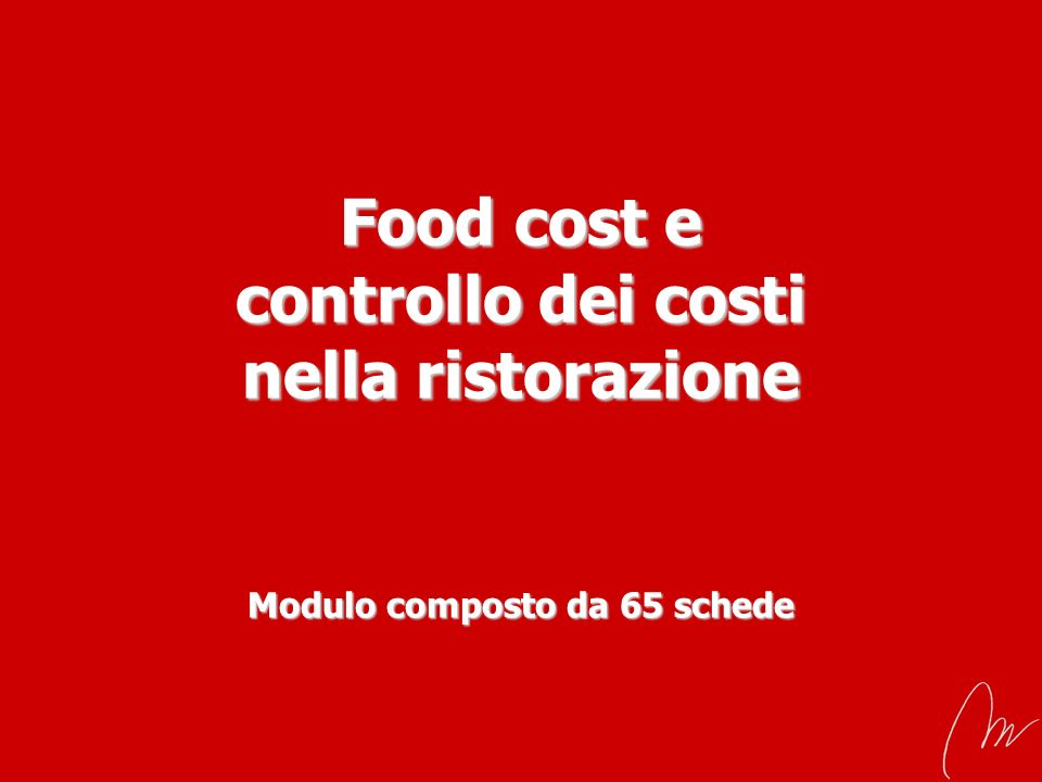 Food cost e controllo dei costi nella ristorazione Modulo composto da 65 schede