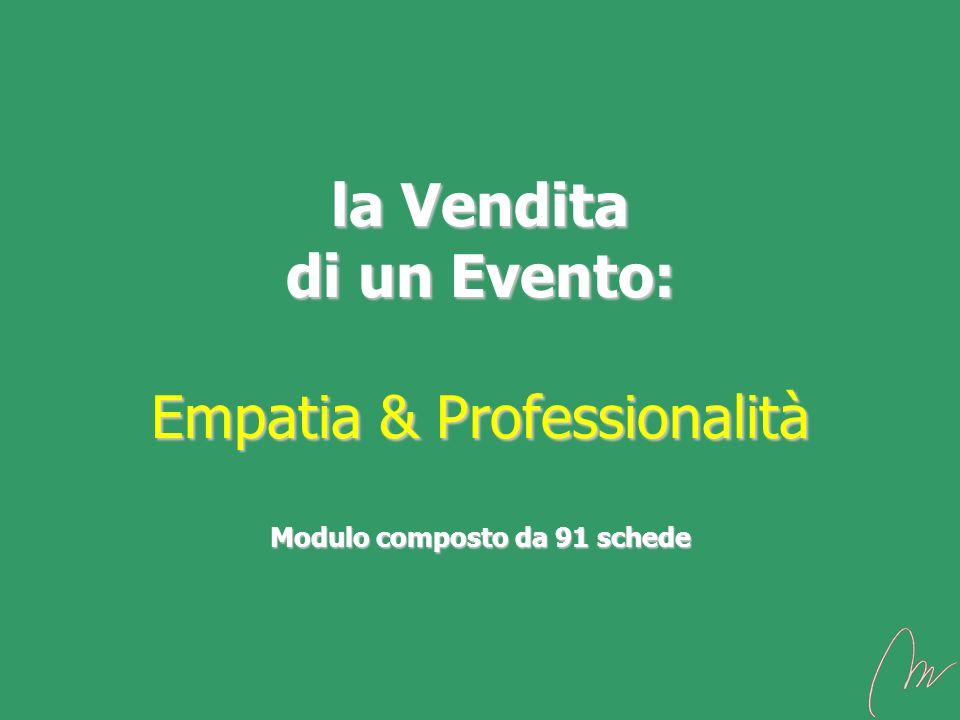 la Vendita di un Evento: Empatia & Professionalità Modulo composto da 91 schede