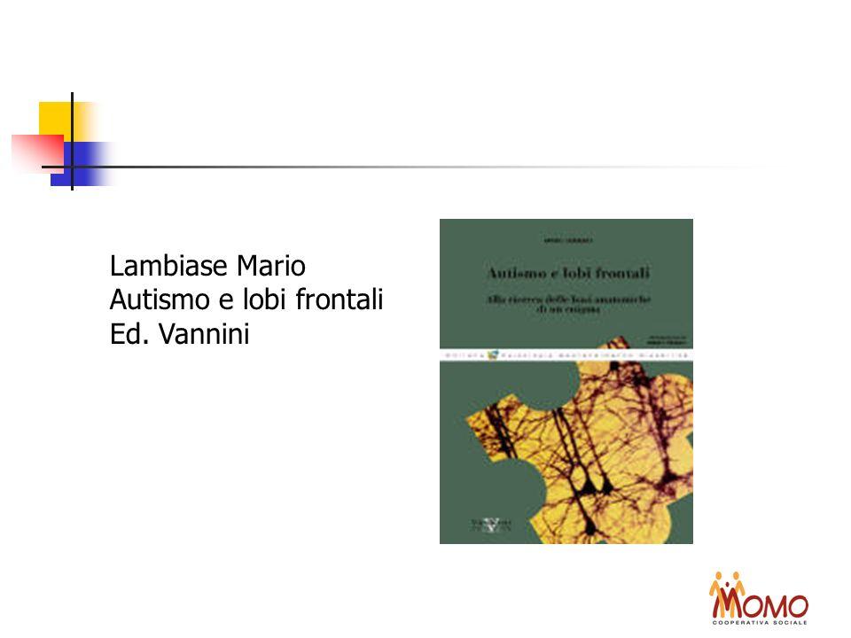 Lambiase Mario Autismo e lobi frontali Ed. Vannini