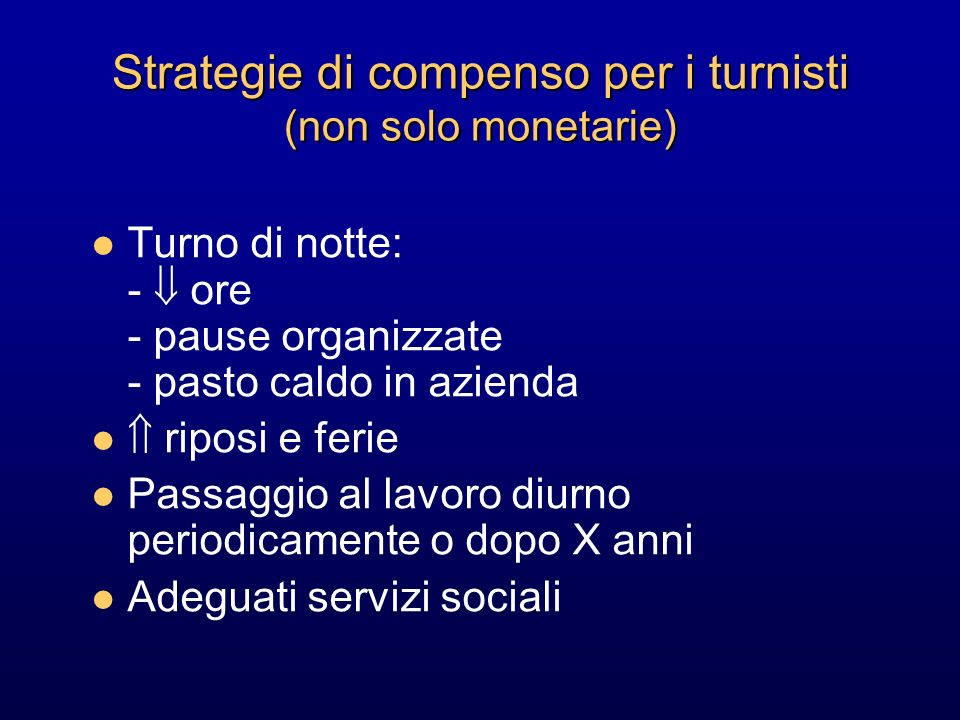 Strategie di compenso per i turnisti (non solo monetarie)