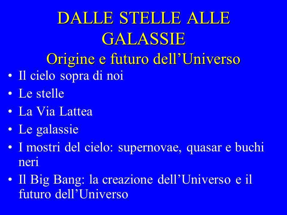DALLE STELLE ALLE GALASSIE Origine e futuro dell'Universo