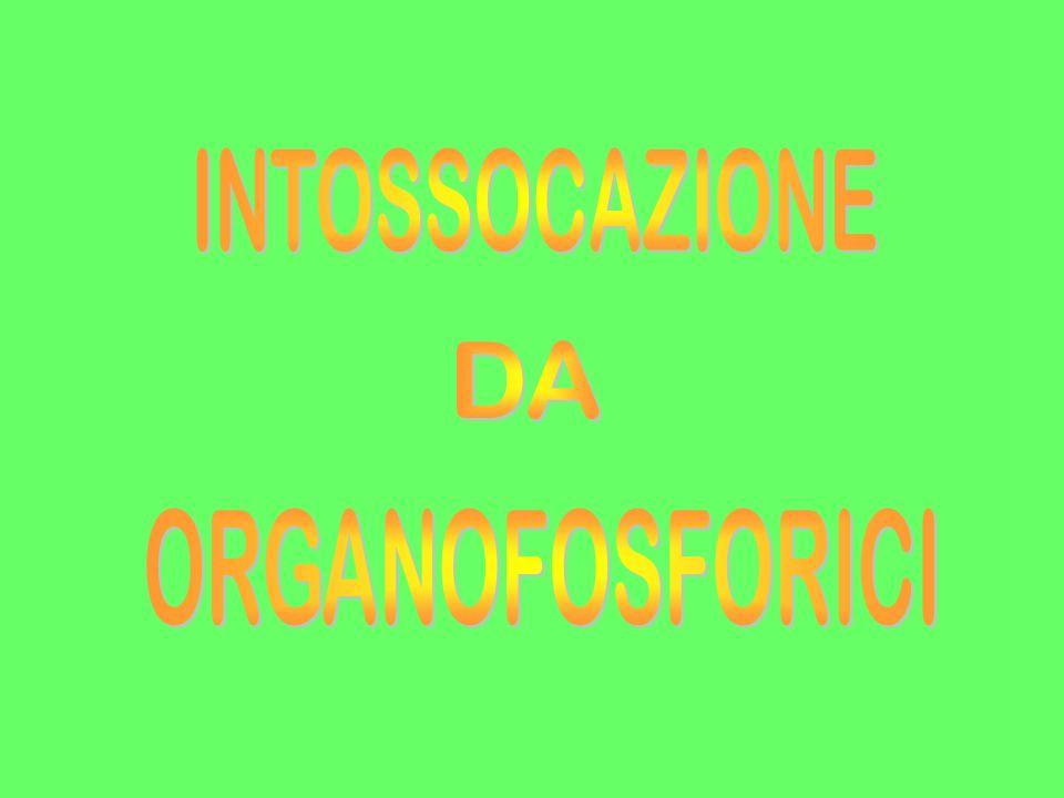INTOSSOCAZIONE DA ORGANOFOSFORICI