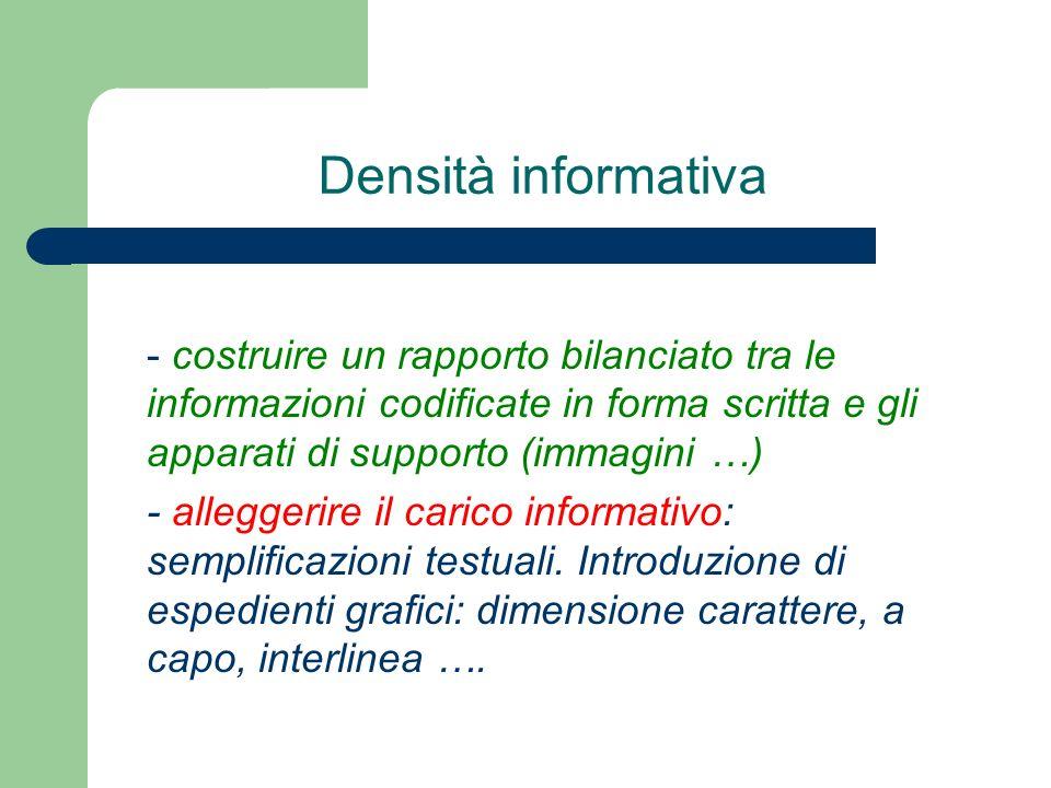 Densità informativa- costruire un rapporto bilanciato tra le informazioni codificate in forma scritta e gli apparati di supporto (immagini …)