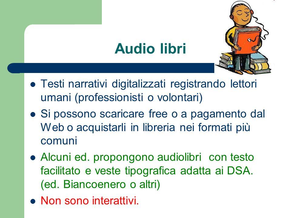 Audio libri Testi narrativi digitalizzati registrando lettori umani (professionisti o volontari)