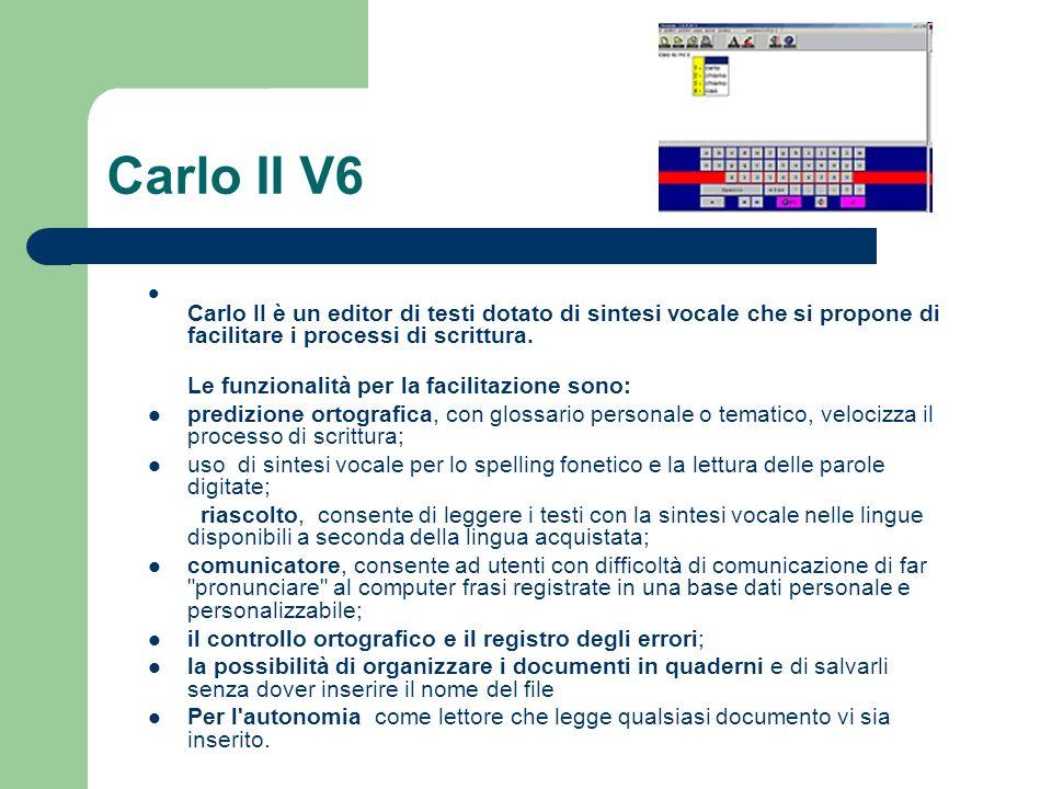 Carlo II V6 Le funzionalità per la facilitazione sono: