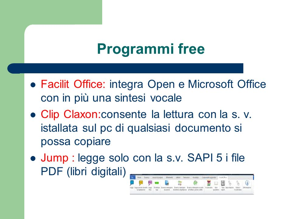 Programmi freeFacilit Office: integra Open e Microsoft Office con in più una sintesi vocale.