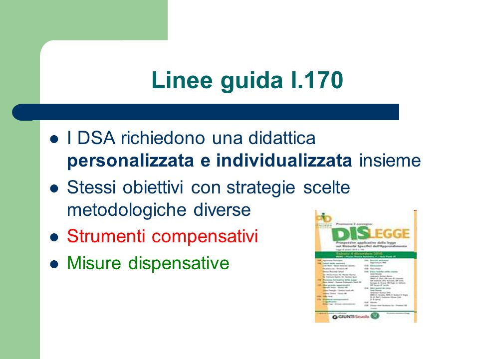 Linee guida l.170 I DSA richiedono una didattica personalizzata e individualizzata insieme.