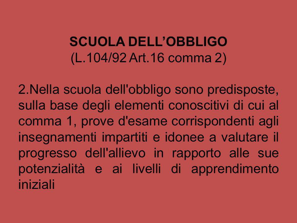 SCUOLA DELL'OBBLIGO (L.104/92 Art.16 comma 2)
