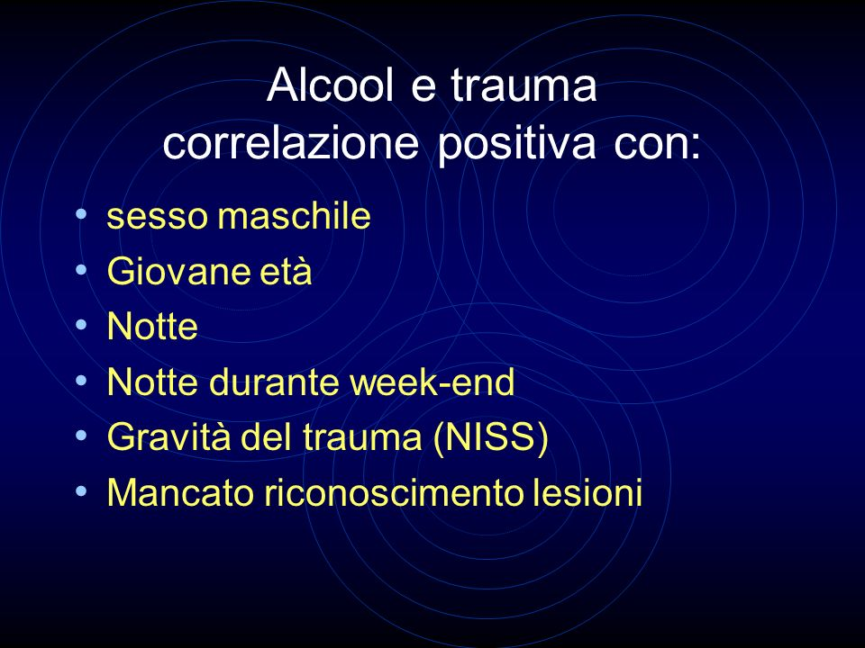 Alcool e trauma correlazione positiva con: