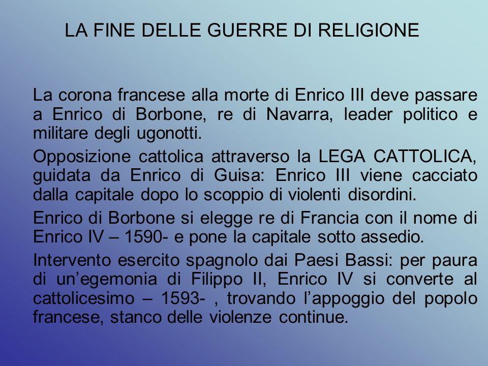 LA FINE DELLE GUERRE DI RELIGIONE
