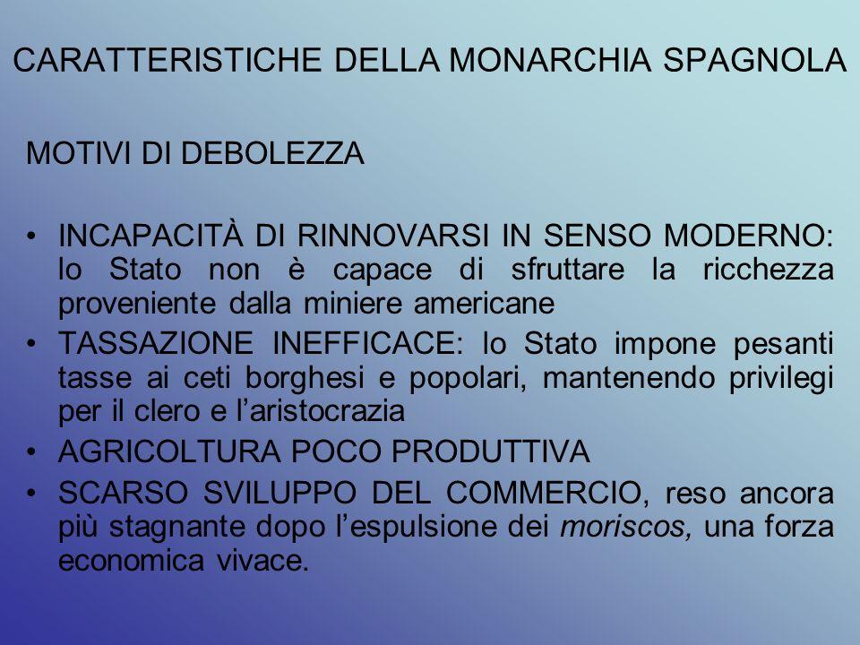 CARATTERISTICHE DELLA MONARCHIA SPAGNOLA