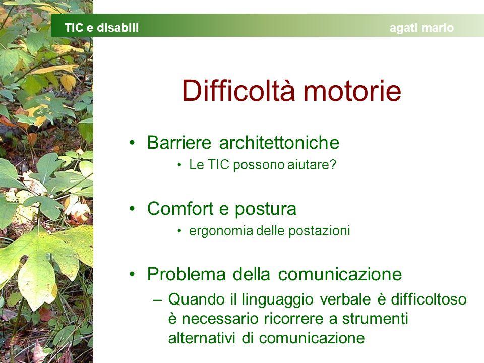 Difficoltà motorie Barriere architettoniche Comfort e postura