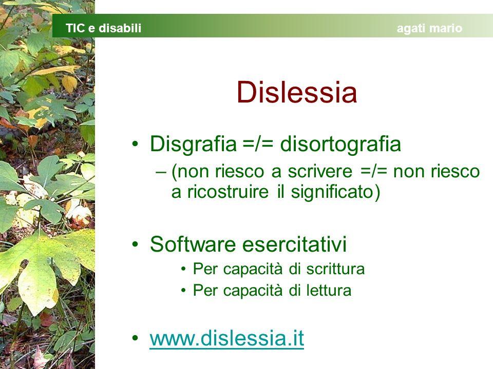 Dislessia Disgrafia =/= disortografia Software esercitativi