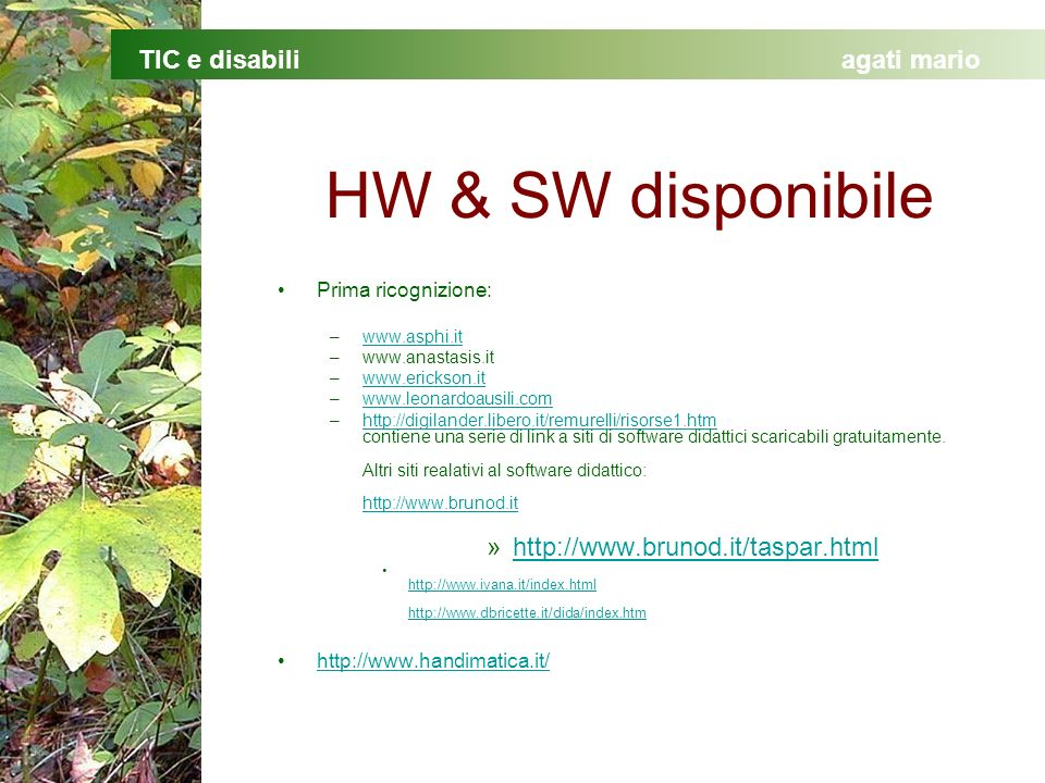 HW & SW disponibile http://www.brunod.it/taspar.html