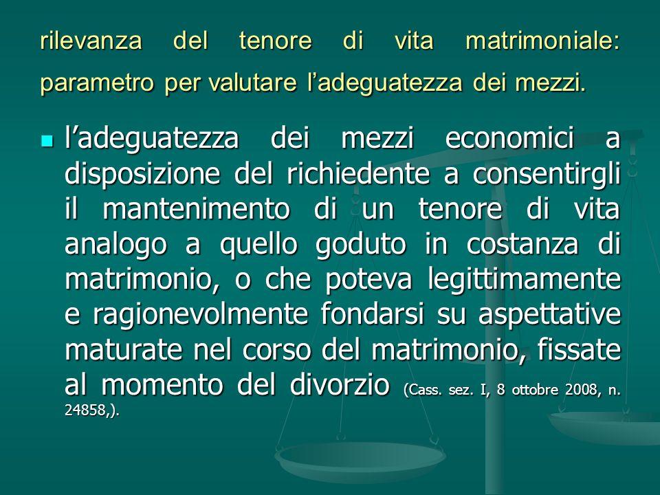 rilevanza del tenore di vita matrimoniale: parametro per valutare l'adeguatezza dei mezzi.