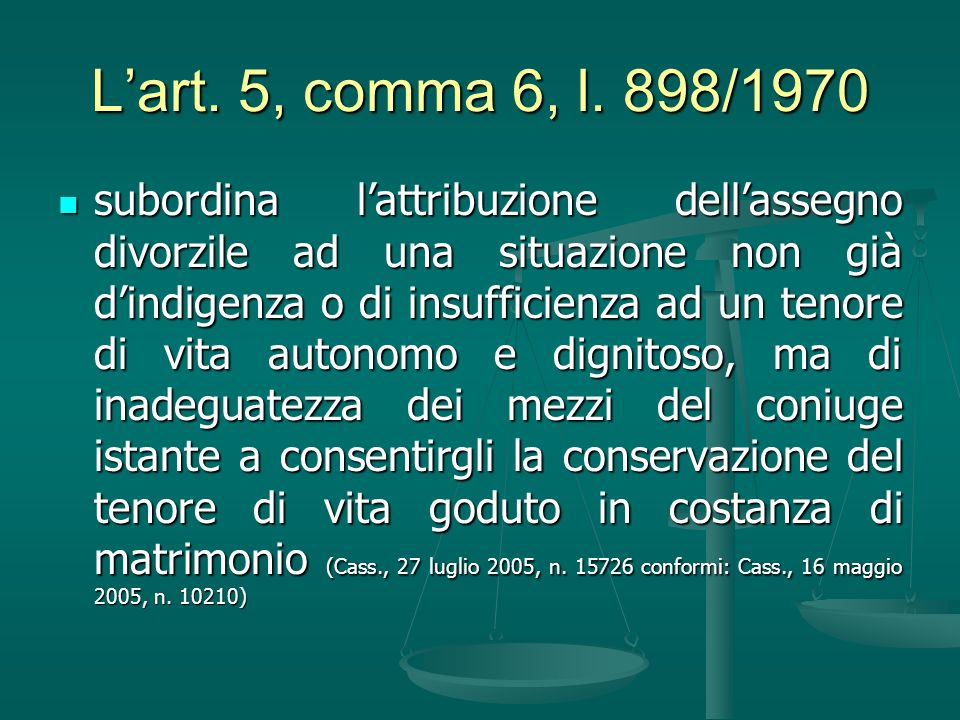 L'art. 5, comma 6, l. 898/1970