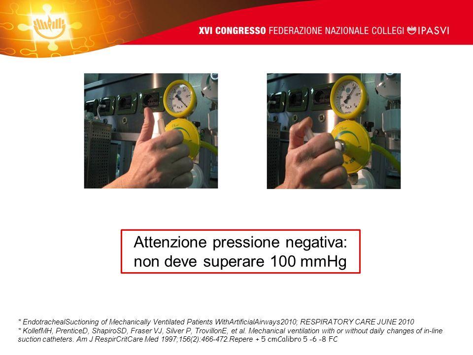 Attenzione pressione negativa: non deve superare 100 mmHg