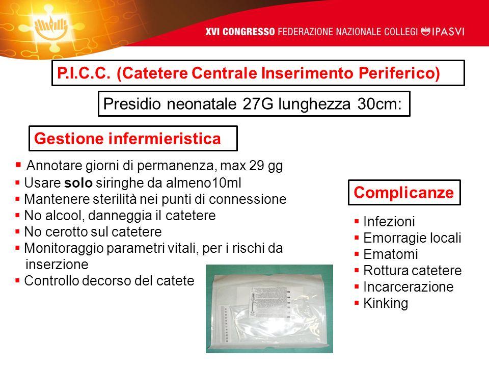 P.I.C.C. (Catetere Centrale Inserimento Periferico)