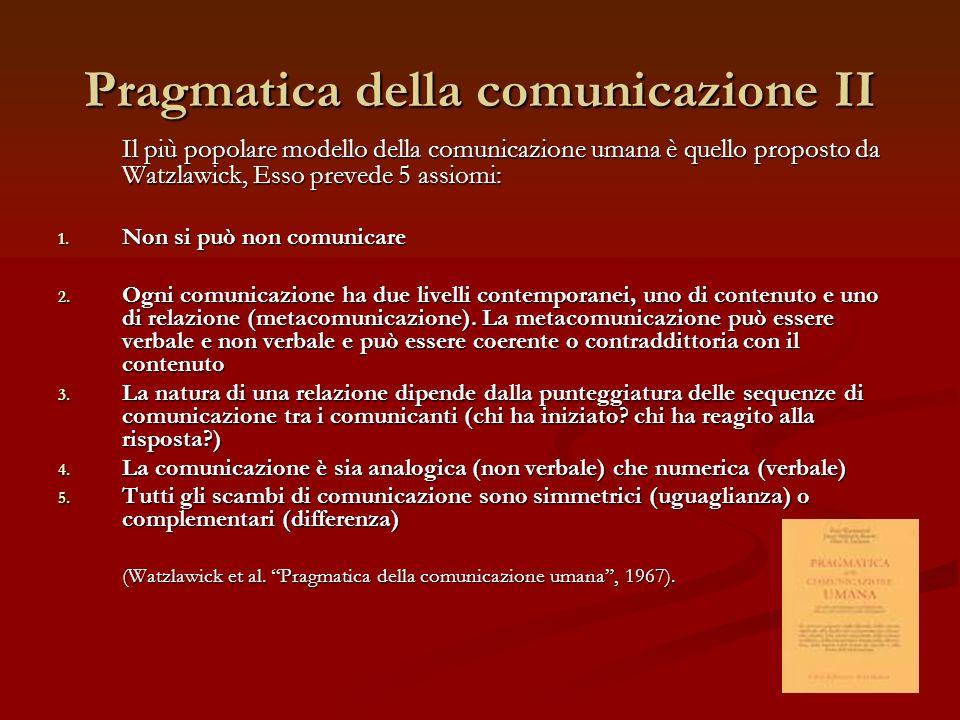 Pragmatica della comunicazione II
