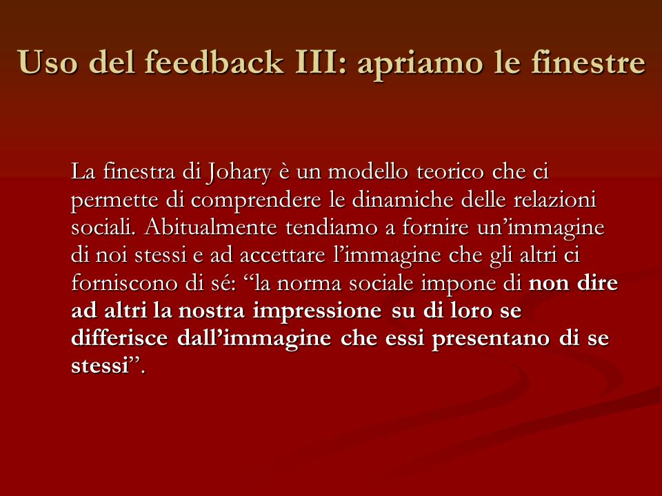 Uso del feedback III: apriamo le finestre