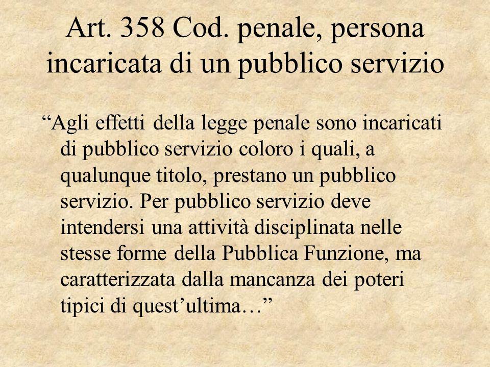 Art. 358 Cod. penale, persona incaricata di un pubblico servizio