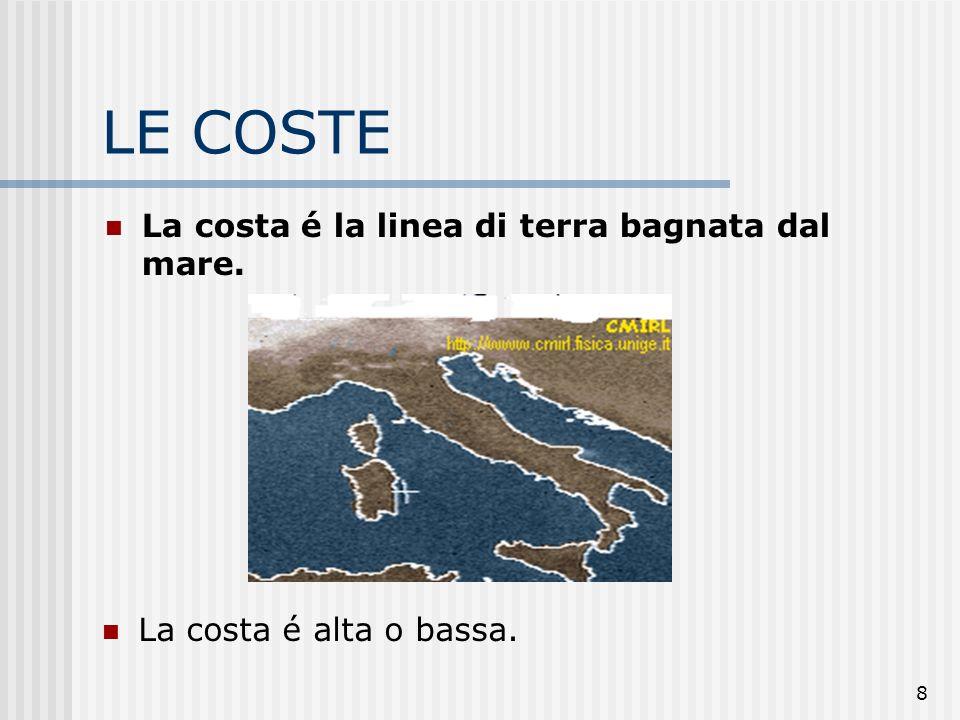 LE COSTE La costa é la linea di terra bagnata dal mare.