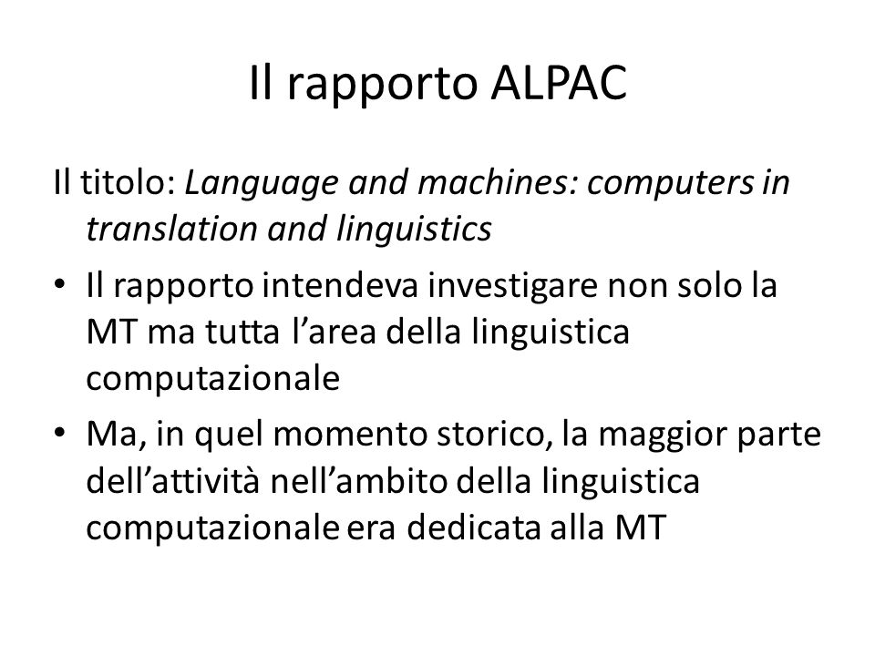 Il rapporto ALPAC Il titolo: Language and machines: computers in translation and linguistics.