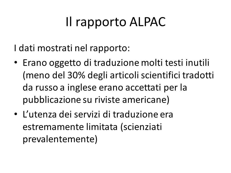 Il rapporto ALPAC I dati mostrati nel rapporto: