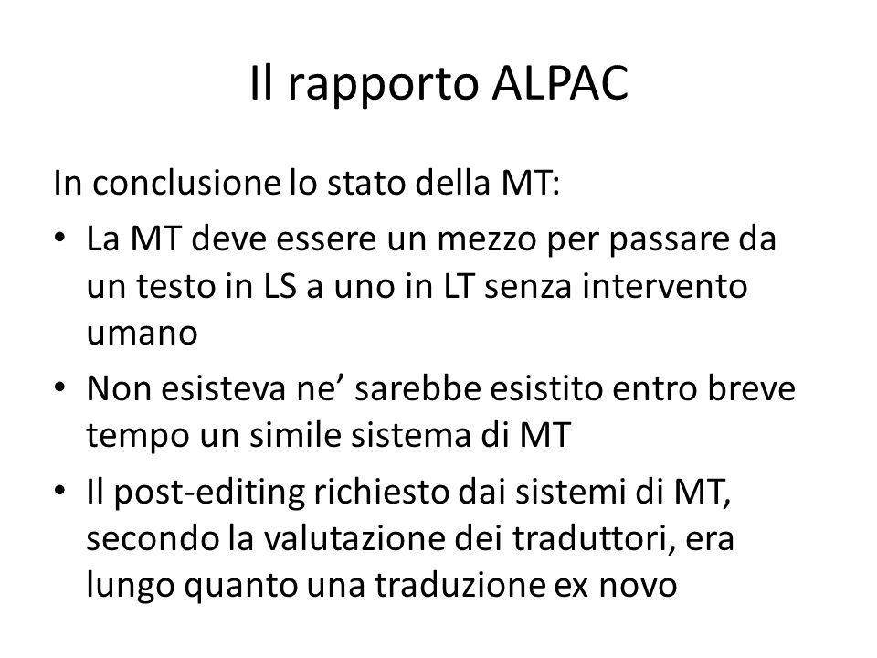 Il rapporto ALPAC In conclusione lo stato della MT: