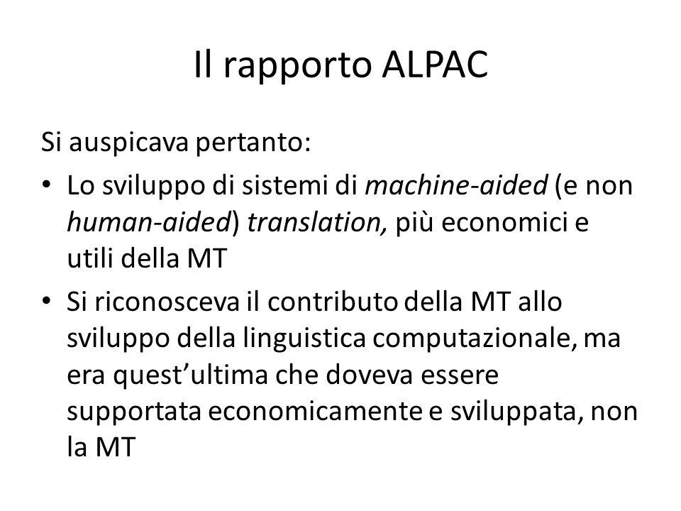 Il rapporto ALPAC Si auspicava pertanto:
