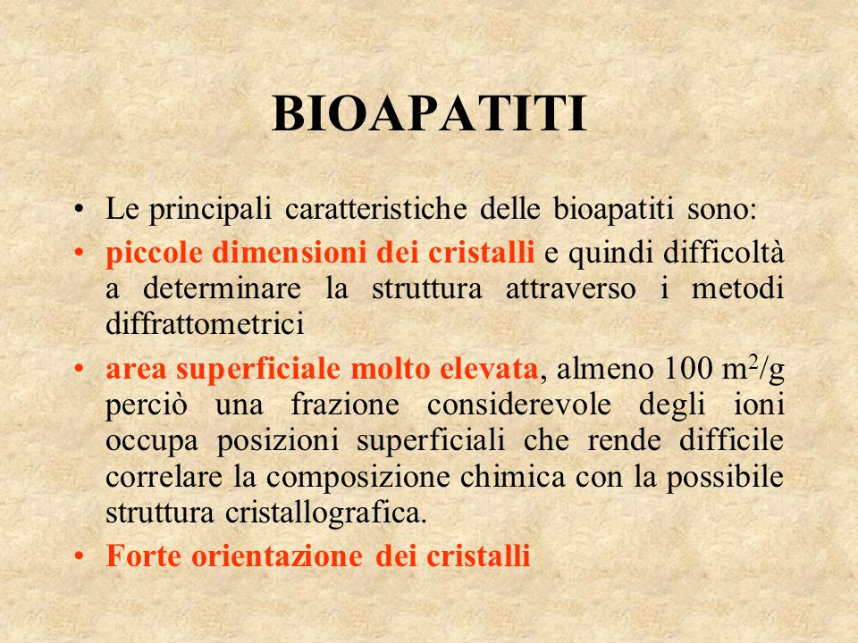 BIOAPATITI Le principali caratteristiche delle bioapatiti sono: