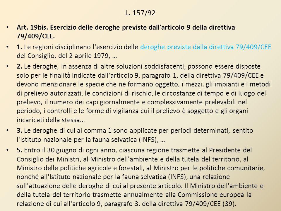 L. 157/92Art. 19bis. Esercizio delle deroghe previste dall articolo 9 della direttiva 79/409/CEE.