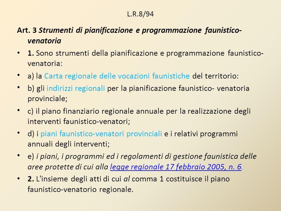 a) la Carta regionale delle vocazioni faunistiche del territorio: