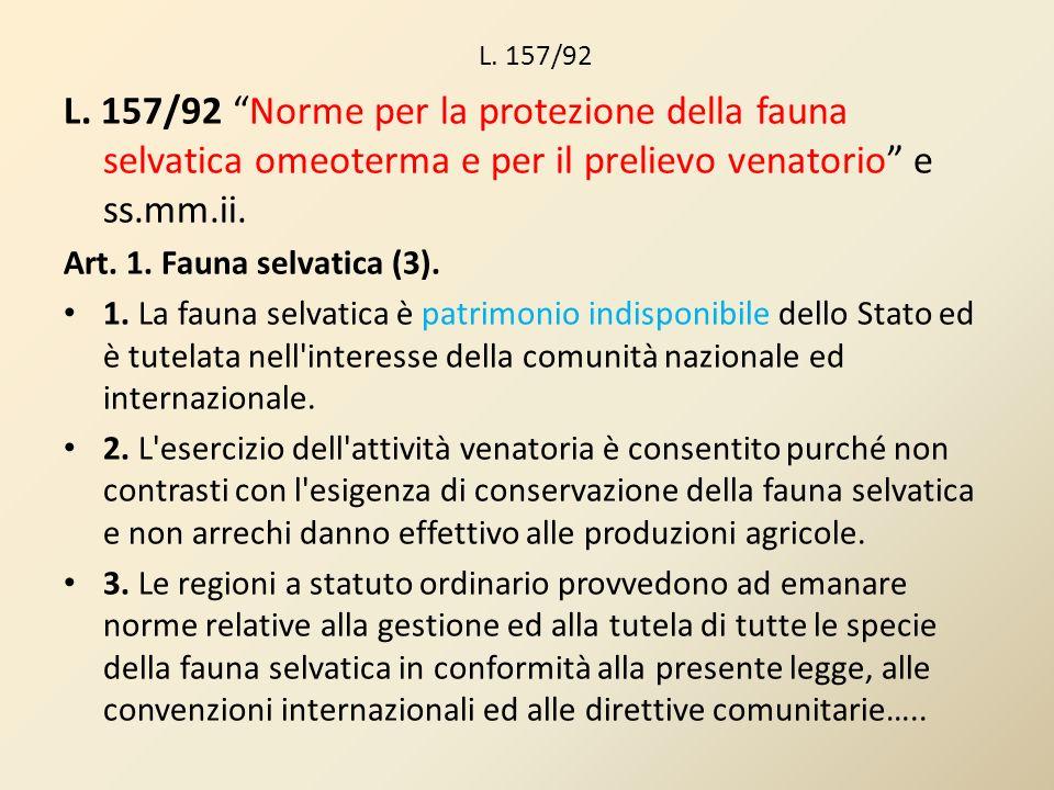 L. 157/92 L. 157/92 Norme per la protezione della fauna selvatica omeoterma e per il prelievo venatorio e ss.mm.ii.