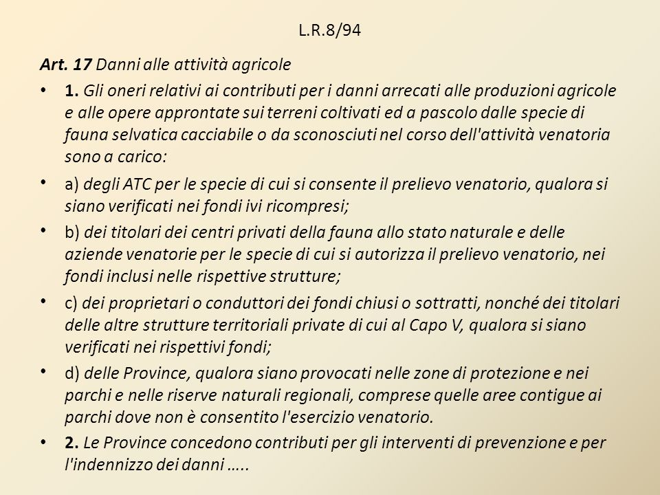 L.R.8/94 Art. 17 Danni alle attività agricole.