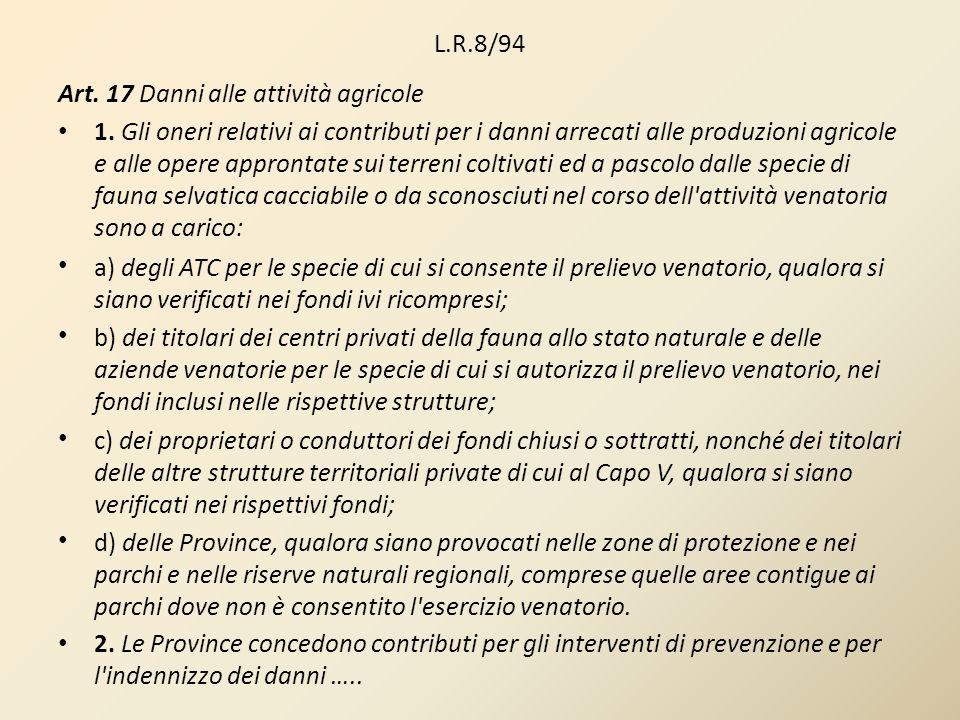 L.R.8/94Art. 17 Danni alle attività agricole.