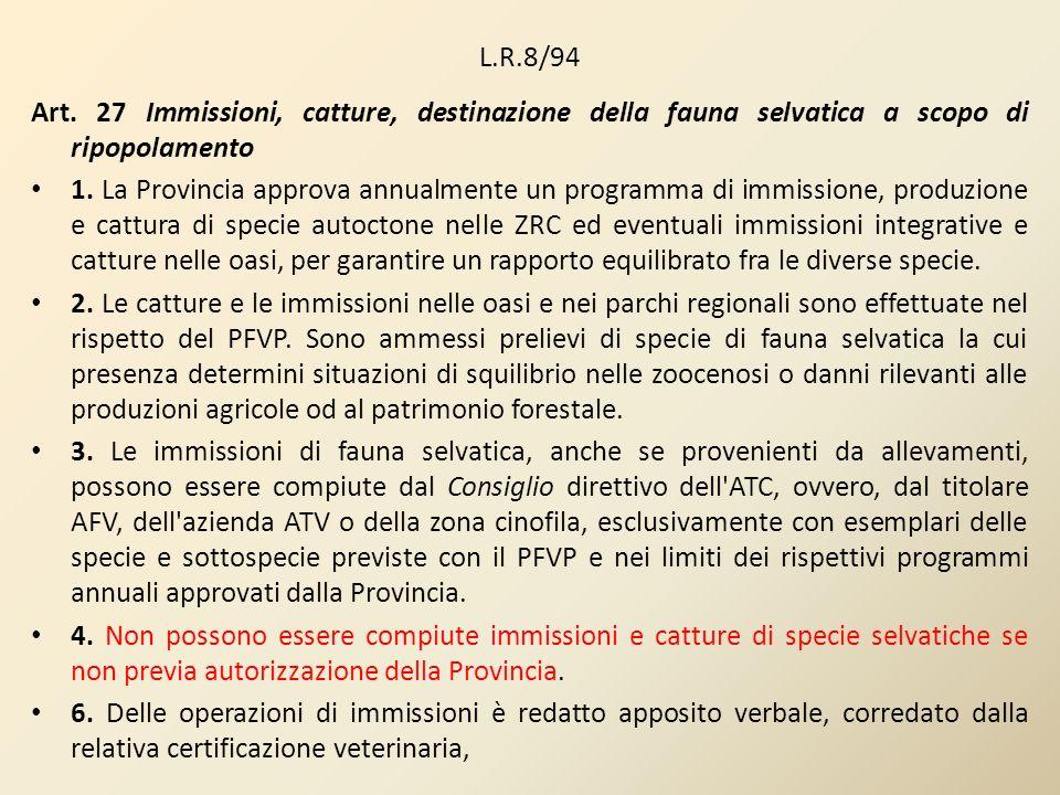 L.R.8/94 Art. 27 Immissioni, catture, destinazione della fauna selvatica a scopo di ripopolamento.