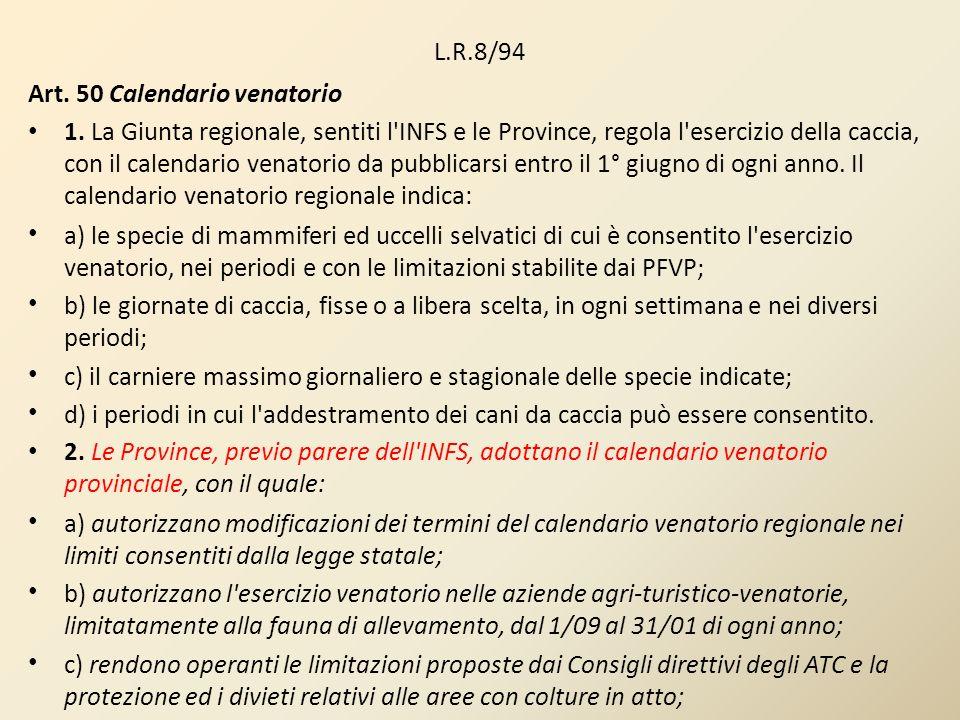 L.R.8/94Art. 50 Calendario venatorio.
