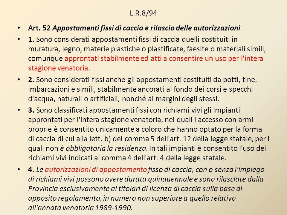 L.R.8/94 Art. 52 Appostamenti fissi di caccia e rilascio delle autorizzazioni.