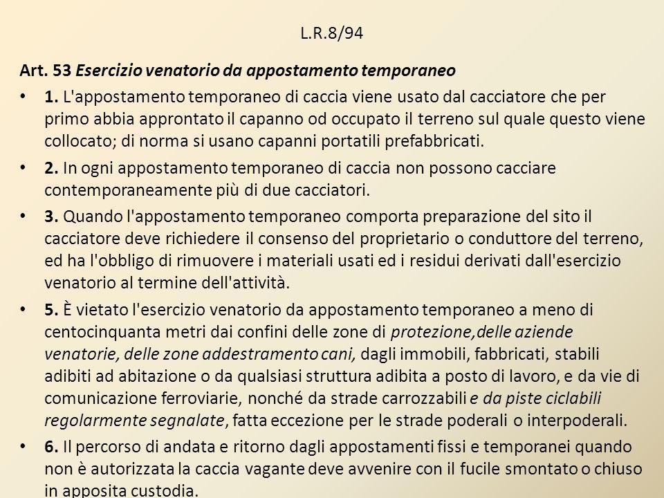 L.R.8/94 Art. 53 Esercizio venatorio da appostamento temporaneo.
