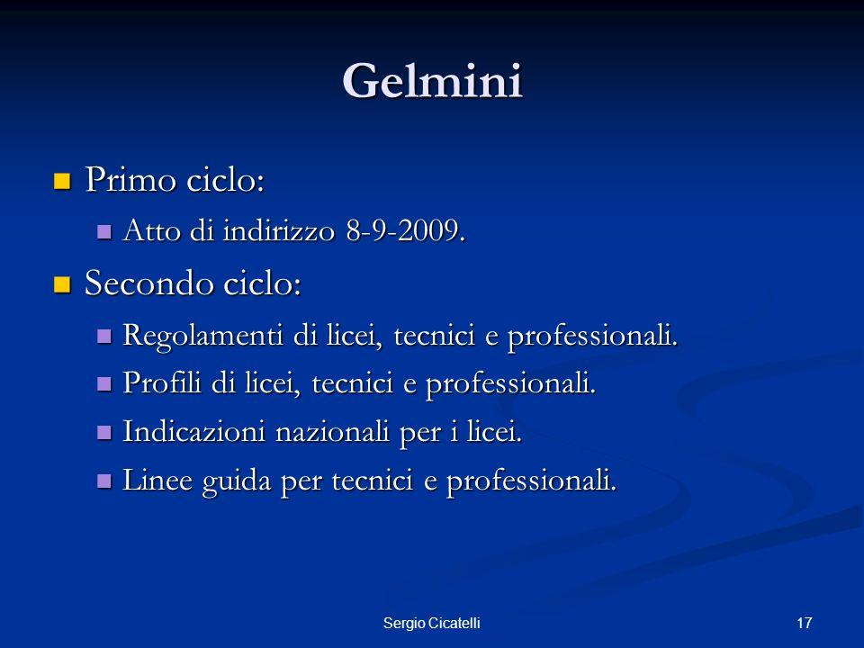 Gelmini Primo ciclo: Secondo ciclo: Atto di indirizzo 8-9-2009.