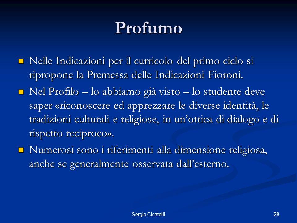 Profumo Nelle Indicazioni per il curricolo del primo ciclo si ripropone la Premessa delle Indicazioni Fioroni.