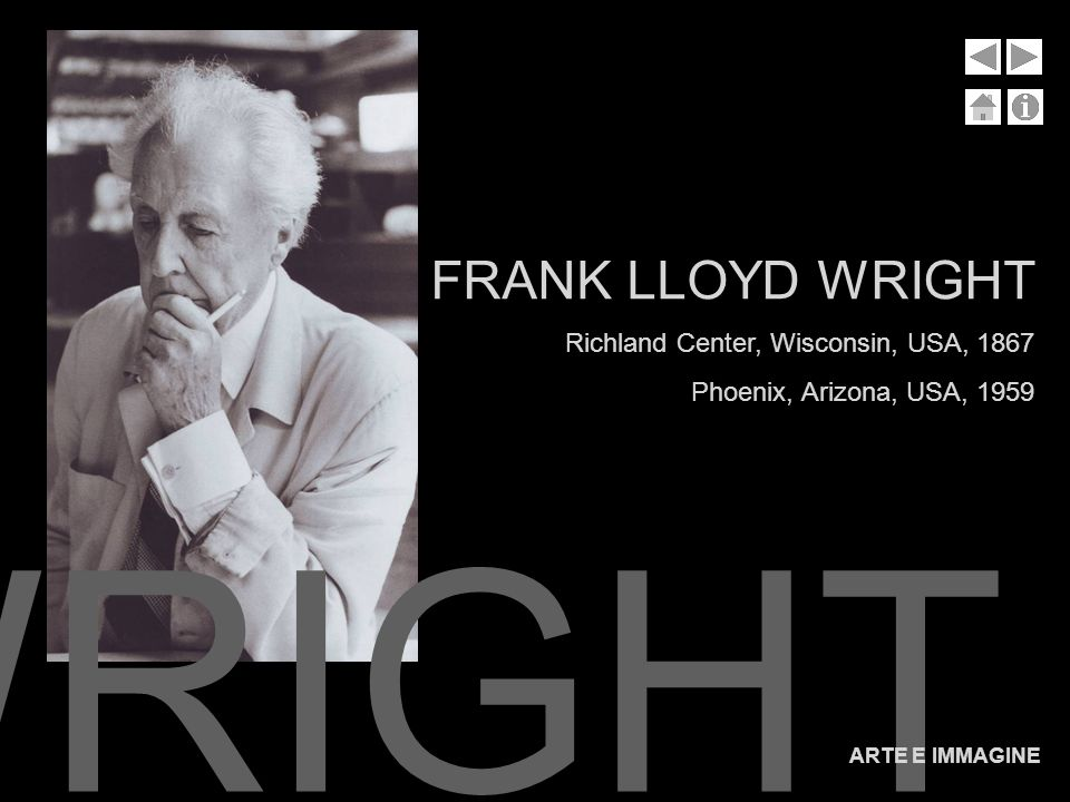 F.L.WRIGHT FRANK LLOYD WRIGHT Richland Center, Wisconsin, USA, 1867